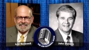 Lew Rockwell & John Denson