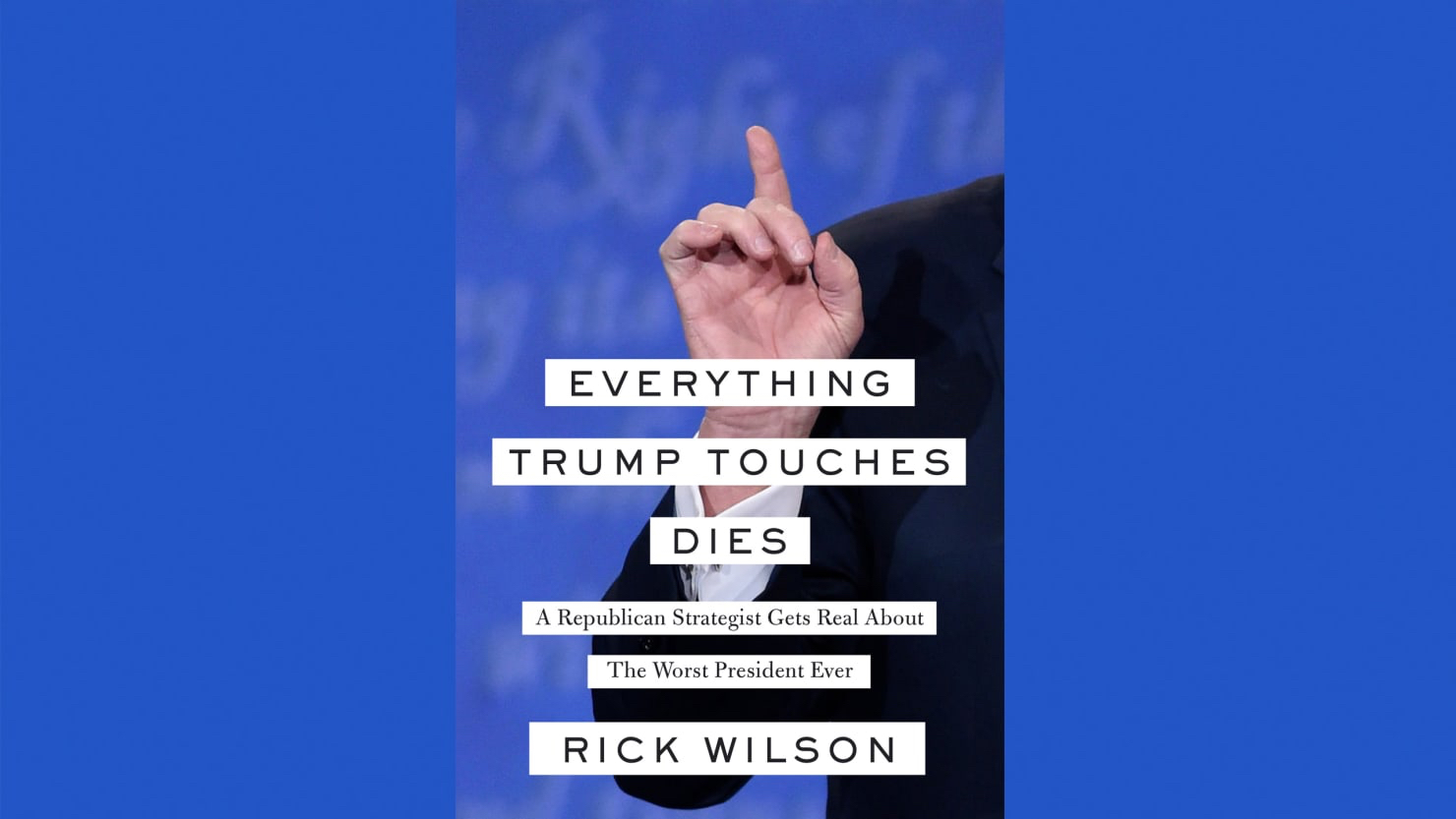 The Daily Beast: Simon & Schuster- Rick Wilson- 'Everything That Donald Trump Touches Dies Today'