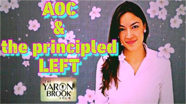Alexandria Ocasio Cortez & The Principled Left