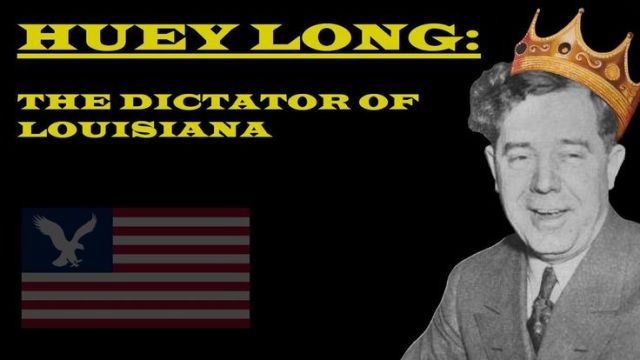 Huey Long_ The Dictator of Louisiana