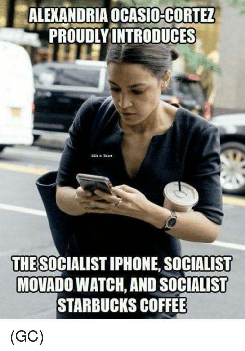 Alexandria Ocasio Cortez - Socialist Humor - Google Search