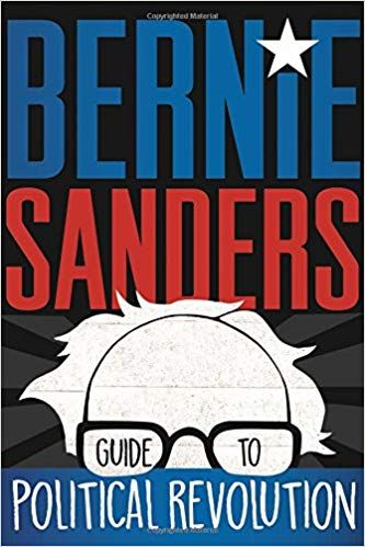 Bernie Sanders: 'Guide To a Political Revolution'
