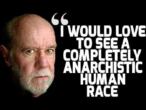 George Carlin Would Love To See A Completely Anarchistic Human Race