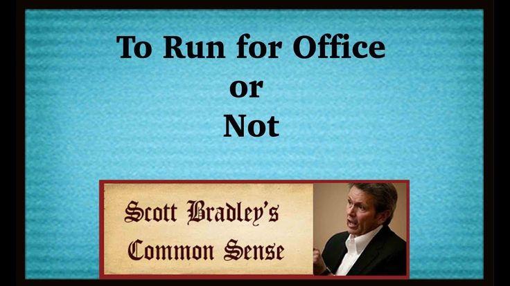 Scott Bradley: 'To Run For Office Or Not'
