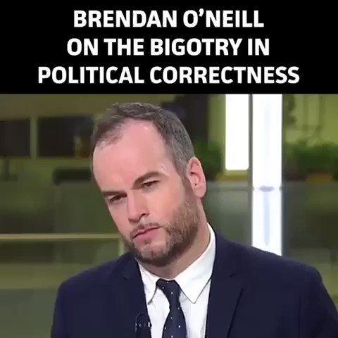 Brendan O'Neill - Political Correct Bigotry - Google Search