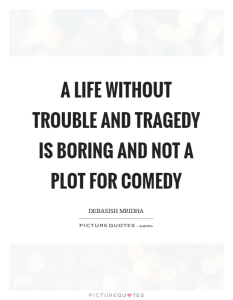 life is comedy quotes - Google Search