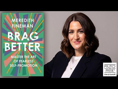 Politics and Prose: Sarah Huritz- Interviewing Meredith Fineman: 'Brag Better'