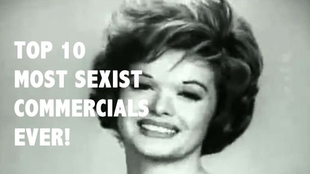 Top 10 Most Sexist Commercials of All Time!
